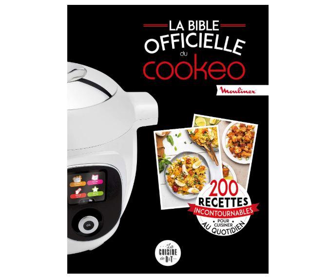 La bible officielle du cookeo: 200 recettes incontournables